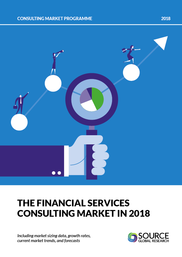 The Financial Services Consulting Market In 2018 | Source